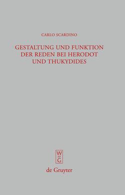 Gestaltung und Funktion der Reden bei Herodot und Thukydides von Scardino,  Carlo