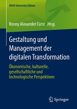 Gestaltung und Management der digitalen Transformation von Fürst,  Ronny Alexander