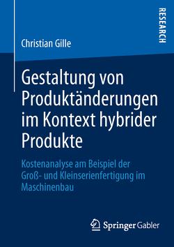 Gestaltung von Produktänderungen im Kontext hybrider Produkte von Gille,  Christian