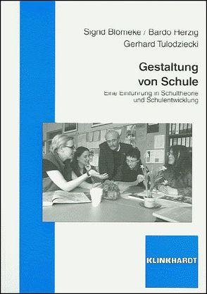Gestaltung von Schule von Blömeke,  Sigrid, Herzig,  Bardo, Tulodziecki,  Gerhard