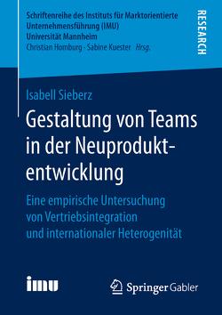 Gestaltung von Teams in der Neuproduktentwicklung von Sieberz,  Isabell