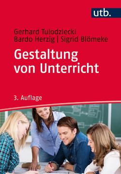 Gestaltung von Unterricht von Blömeke,  Sigrid, Herzig,  Bardo, Tulodziecki,  Gerhard