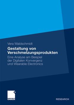 Gestaltung von Verschmelzungsprodukten von Waldschmidt,  Vera
