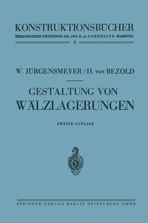 Gestaltung von Wälzlagerungen von Bezold,  Helmuth von, Jürgensmeyer,  Wilhelm
