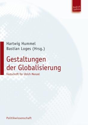 Gestaltungen der Globalisierung von Hummel,  Hartwig, Loges,  Bastian