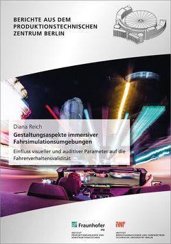 Gestaltungsaspekte immersiver Fahrsimulationsumgebungen. von Reich,  Diana, Stark,  Rainer