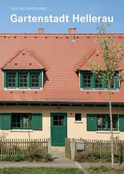 Gestaltungsfibel Gartenstadt Hellerau von Battis,  Eva M., Schinker,  Nils M.