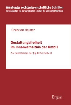 Gestaltungsfreiheit im Innenverhältnis der GmbH von Heister,  Christian
