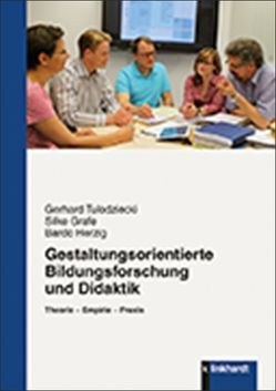 Gestaltungsorientierte Bildungsforschung und Didaktik von Grafe,  Silke, Herzig,  Bardo, Tulodziecki,  Gerhard
