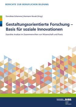 Gestaltungsorientierte Forschung – Basis für soziale Innovationen von Novak,  Hermann, Schemme,  Dorothea