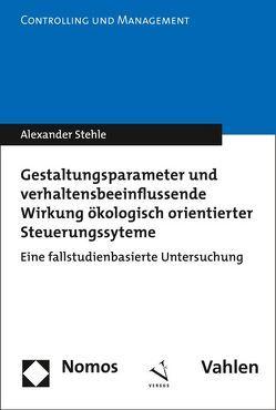 Gestaltungsparameter und verhaltensbeeinflussende Wirkung ökologisch orientierter Steuerungssysteme von Stehle,  Alexander
