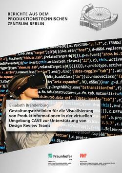 Gestaltungsrichtlinien für die Visualisierung von Produktinformationen in der virtuellen Umgebung CAVE zur Unterstützung von Design Review Teams. von Brandenburg,  Elisabeth, Stark,  Rainer