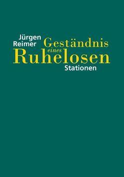 Geständnis eines Ruhelosen von Reimer,  Jürgen