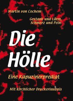 Gestank und Lärm, Schmerz und Pein: Die Hölle von Cochem,  P Martin von