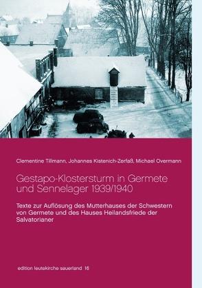 Gestapo-Klostersturm in Germete und Sennelager 1939/1940 von Kistenich-Zerfaß,  Johannes, Overmann,  Michael, Tillmann,  Clementine