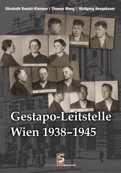 Gestapo-Leitstelle Wien 1938-1945 von Boeckl-Klamper,  Elisabeth, Mang,  Thomas, Neugebauer,  Wolfgang