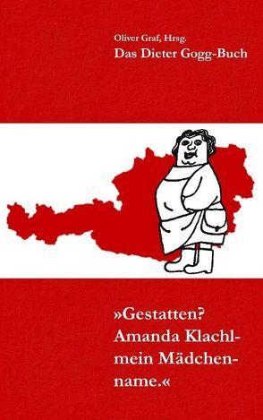 Gestatten? Amanda Klachl – mein Mädchenname von Gogg,  Dieter, Gogg,  Moritz, Graf,  Oliver
