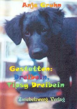 Gestatten: Dreibein, Tipsy Dreibein von Gruhn,  Anja