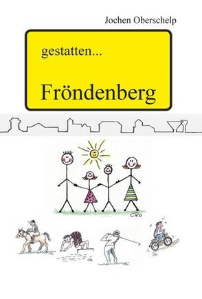 gestatten… Fröndenberg von Oberschelp,  Jochen