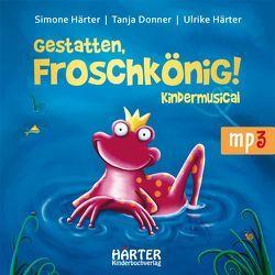 Gestatten, Froschkönig! von Donner,  Tanja, Haerter,  Ulrike, Härter,  Simone