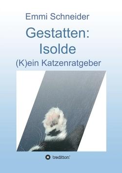 Gestatten: Isolde von Schneider,  Emmi