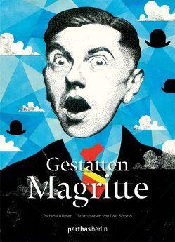 Gestatten Magritte von Allmer,  Patricia, Spozio,  Iker