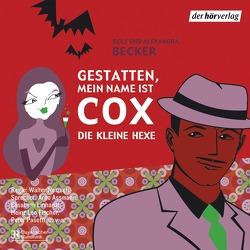 Gestatten, mein Name ist Cox von Assmann,  Arno, Becker,  Alexandra, Becker,  Rolf A., Fischer,  Heinz Leo, Netzsch,  Walter, Pasetti,  Peter