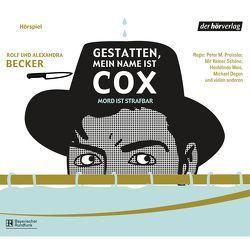 Gestatten, mein Name ist Cox von Becker,  Alexandra, Becker,  Rolf A., Degen,  Michael, Duval,  Frank, Schöne,  Lothar