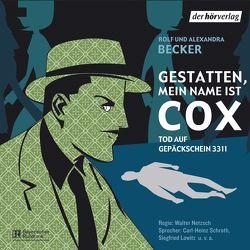 Gestatten, mein Name ist Cox von Becker,  Alexandra, Becker,  Rolf A., Fischer,  Heinz Leo, Netzsch,  Walter, Schroth,  Carl-Heinz
