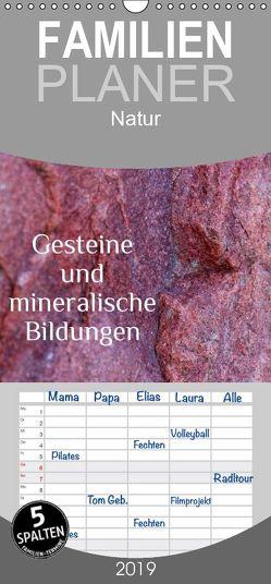 Gesteine und mineralische Bildungen – Familienplaner hoch (Wandkalender 2019 , 21 cm x 45 cm, hoch) von Hultsch,  Heike