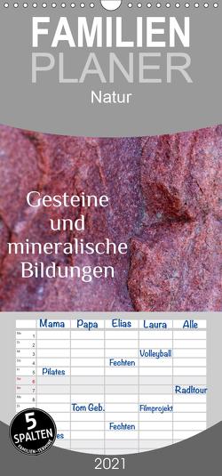 Gesteine und mineralische Bildungen – Familienplaner hoch (Wandkalender 2021 , 21 cm x 45 cm, hoch) von Hultsch,  Heike