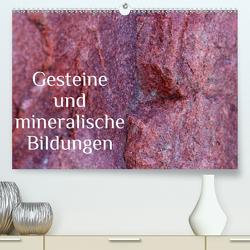 Gesteine und mineralische Bildungen (Premium, hochwertiger DIN A2 Wandkalender 2021, Kunstdruck in Hochglanz) von Hultsch,  Heike