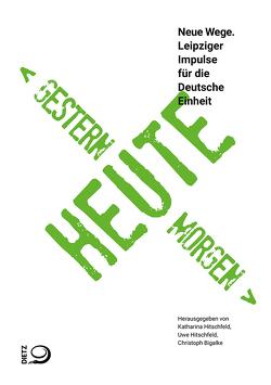 Gestern – Heute – Morgen von Bigalke,  Christoph, Hitschfeld,  Katharina, Hitschfeld,  Uwe