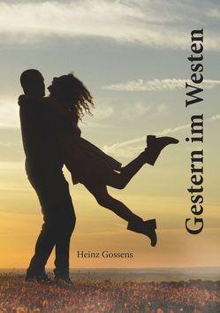 Gestern im Westen von Gossens,  Heinz