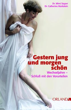 Gestern jung und morgen schön von Markstein,  Catherine, Szyper,  Mimi