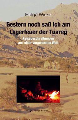 Gestern noch saß ich am Lagerfeuer der Tuareg von Wiske,  Helga