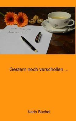 Gestern noch verschollen … von Büchel,  Karin