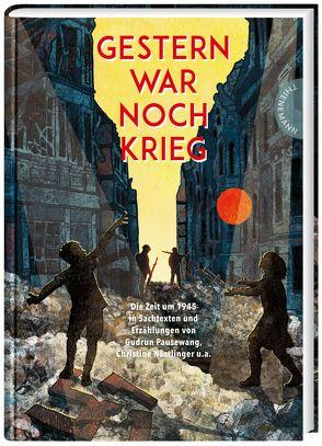 Gestern war noch Krieg von Dr. Hübner,  Jürgen, Schautz,  Irmela, Verg,  Martin