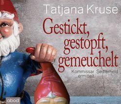 Gestickt, gestopft, gemeuchelt von Kruse,  Tatjana