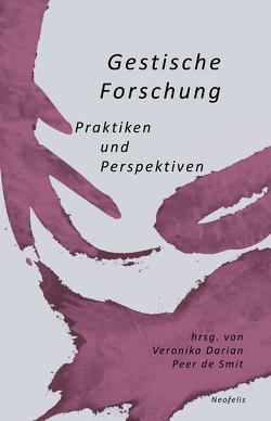 Gestische Forschung von Darian,  Veronika, de Smit,  Peer
