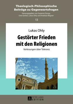 Gestörter Frieden mit den Religionen von Ohly,  Lukas