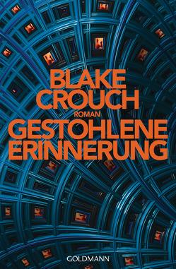 Gestohlene Erinnerung von Crouch,  Blake, Schmidt,  Rainer