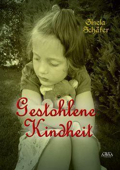 Gestohlene Kindheit – Großschrift von Schäfer,  Gisela