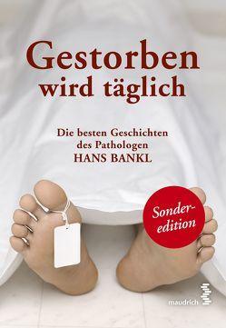 Gestorben wird täglich von Bankl,  Hans