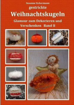 gestrickte Weihnachtskugeln von Sichermann,  Susanne