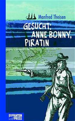Gesucht: Anne Bonny, Piratin von Theisen,  Manfred