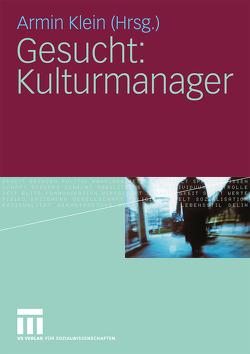 Gesucht: Kulturmanager von Klein,  Armin