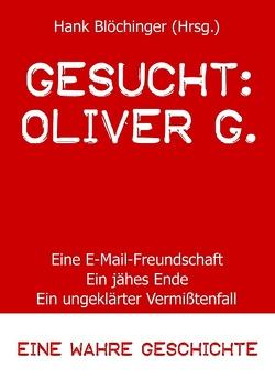 Gesucht: Oliver G. von Blöchinger,  Hank