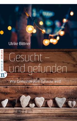 Gesucht – und gefunden von Bittner,  Ulrike, Bittner,  Wolfgang J.