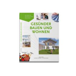 Gesünder Bauen und Wohnen von Bachmann,  Peter, Schwörer,  Johannes